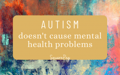 Autism doesn't cause mental health problems