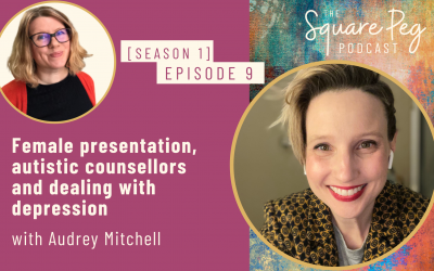 [9] S1, Ep9: Female presentation, autistic counsellors and dealing with depression