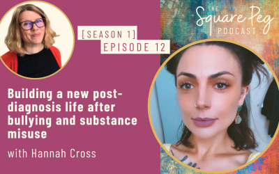 [12] S1, Ep12: Building a new post-diagnosis life after bullying and substance misuse