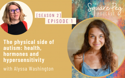 [13] S2, Ep1: The physical side of autism: health, hormones and hypersensitivity