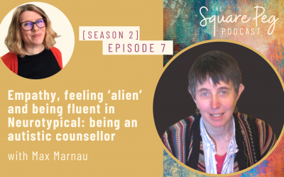 [19] S2, Ep7: Empathy, feeling 'alien' and being fluent in Neurotypical: being an autistic counsellor