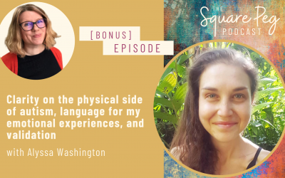 [29] Alyssa Washington: clarity on the physical side of autism, language for my emotional experiences, and validation