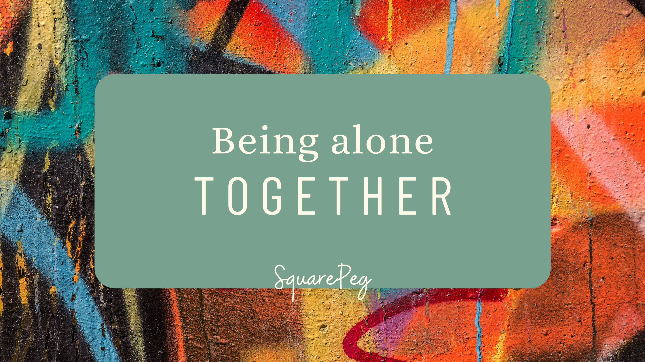 Being alone together