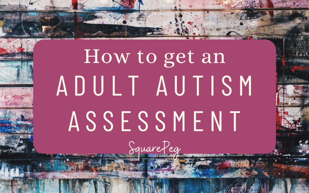 How to get an adult autism assessment in the UK