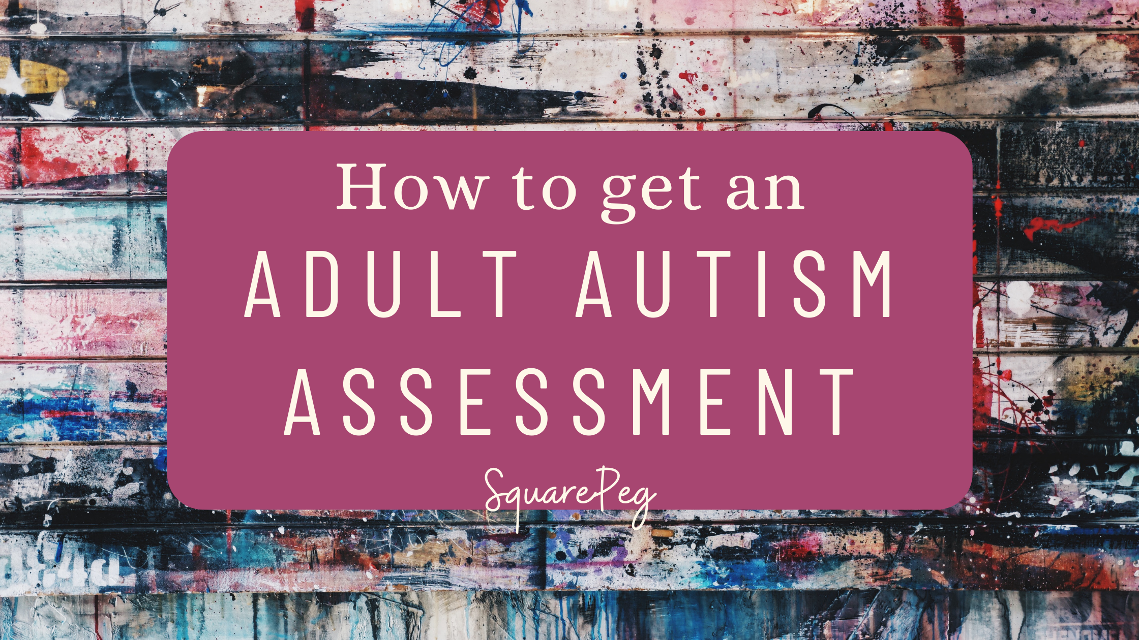 How to get an adult autism assessment