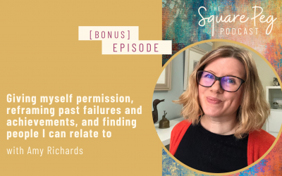 [31] Amy Richards: giving myself permission, reframing past failures and achievements, and finding people I can relate to