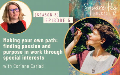 [36] S3, Ep5: Making your own path: finding passion and purpose in work through special interests