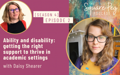 [45] S4, Ep2: Ability and disability: getting the right support to thrive in academic settings